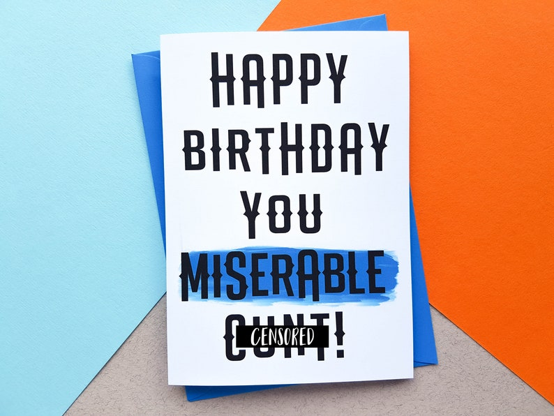 Rude Birthday Card Offensive Birthday Miserable Card Mens image 0