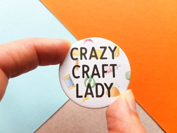 e0a0fe6b232fd Crazy Craft Lady Badge, Craft Badge, Craft Gift, Art Gift, Sewing Gift,  Cute Button Badge, Artist Badge, Teacher Gift, Stocking Filler