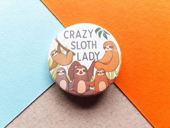 3847f28324fed Crazy Sloth Lady Badge, Sloth Badge, Sloth Gift, Animal Gift, Pet Gift,  Cute Button Badge, Animal Badge, Teacher Gift, Stocking Filler