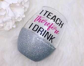 I Teach Therefore I Drink / Teacher Appreciation Gift / Teacher Gift / Gift for Teacher / Teacher Gifts / Personalized Teacher Gift / Wine