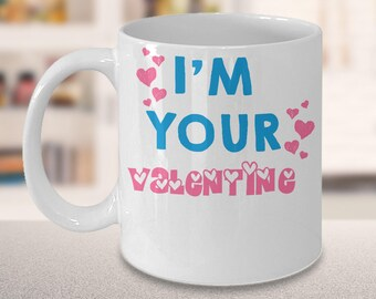 I'm Your Valentine Romantic Mug