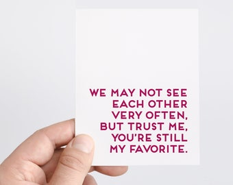 You're Still My Favorite | Just Because Card | Thinking of You Card | Long Distance Card | Friendship Card | Best Friend Card