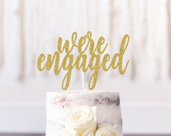We're Engaged Cake Topper, Engaged Gold Glitter Cake Topper, Engagement Party Decorations,  Engagement Cake Topper,  Engaged Cake Toppers