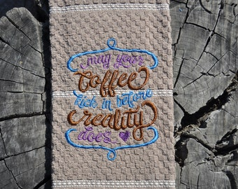 Kitchen towel-May your coffee kick in before reality does