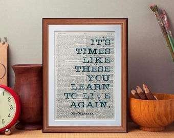 Foo Fighters quote - dictionary page literary art print home decor present gift books music - it's time like these