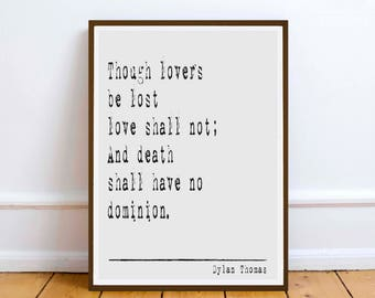 """Dylan Thomas quote - """"Though lovers be lost.."""" inspiration poetry quote - Digital Download - art Poet Poetry"""
