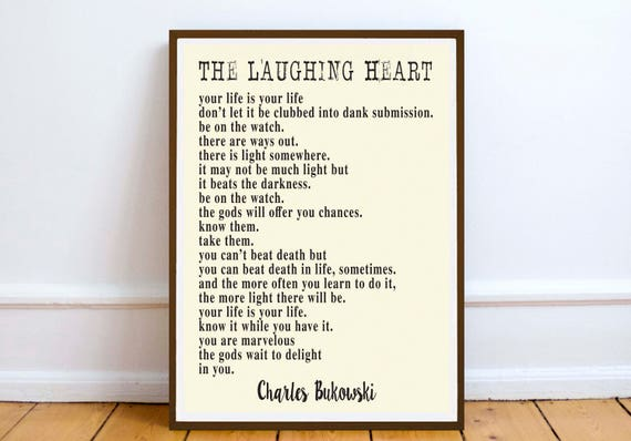 Charles Bukowski Quote The Laughing Heart Your Life Etsy