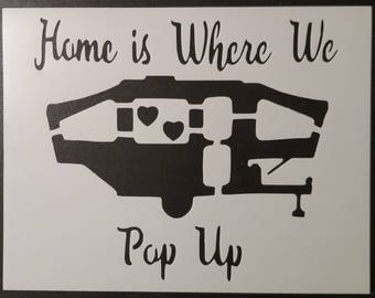 Home Is Where We Pop Up Camper Trailer Custom Stencil FAST FREE SHIPPING
