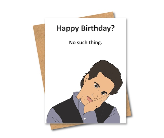 Jerry Seinfeld Birthday Card No Such Thing As A Happy Etsy