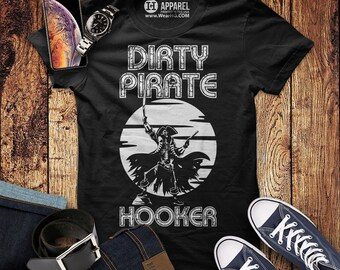 086636a1 Dirty Pirate Hooker T-Shirt - Funny Gasparilla Pirate Shirt - Mens / Unisex  Graphic Party Tee