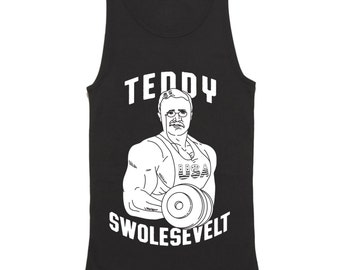 75e242a739b81a Teddy Swolesevelt Tank Top - Funny Teddy Roosevelt Shirt - Gym Tank Top -  Teddy Brosevelt - America - USA - Workout - President - Bro - Frat. WearHG  5 out ...