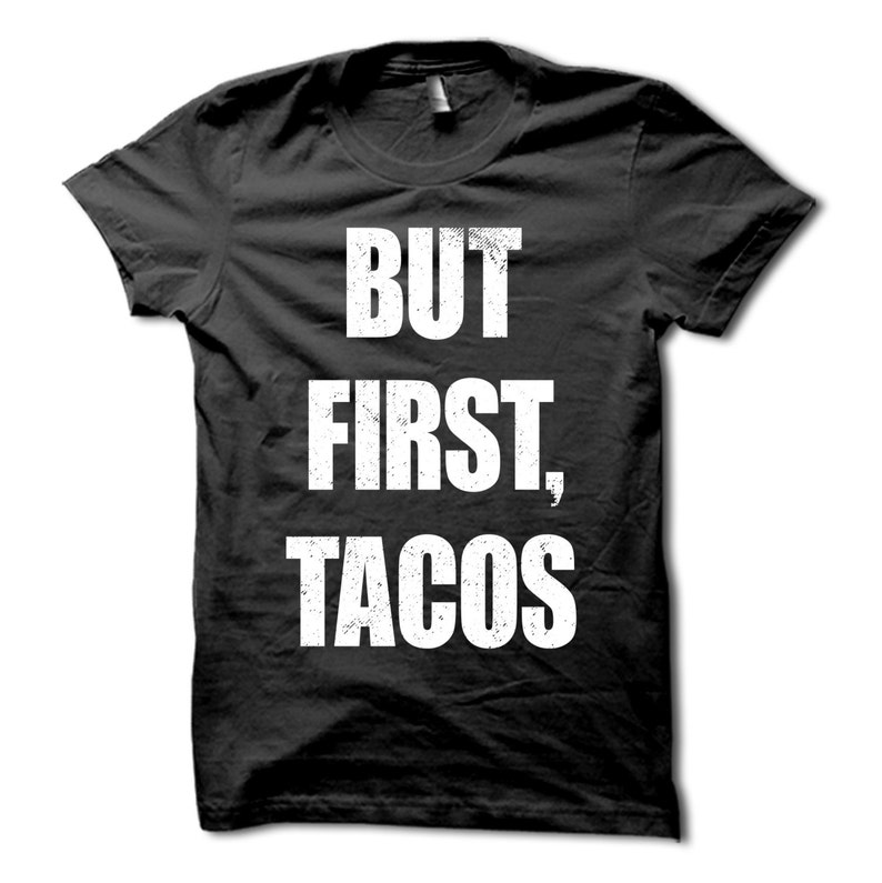 161009895f But First Tacos Shirt Funny Cinco De Mayo T-Shirt Taco | Etsy