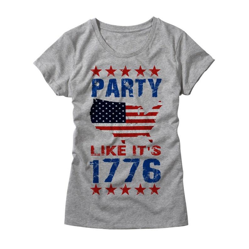 c78cc915 Womens Party Like its 1776 Shirt Funny Ladies USA TShirt | Etsy