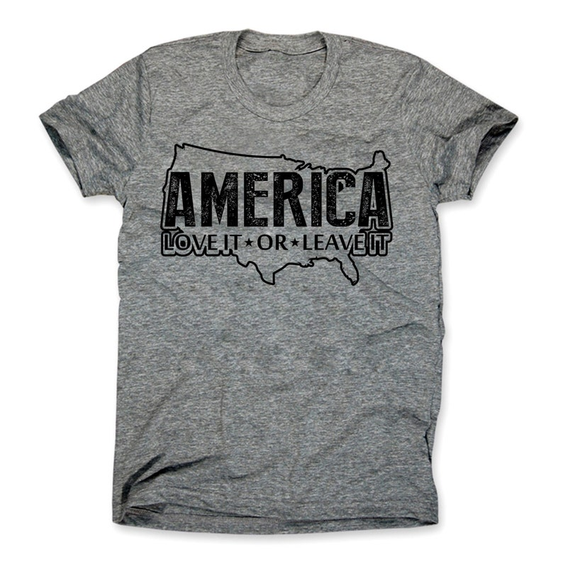 4ae4fb7de45 America Love It or Leave It Shirt 4th of July T-Shirt