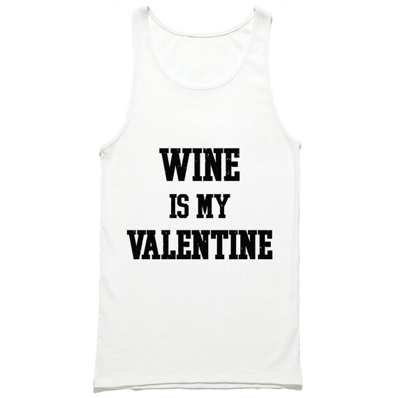 Wine Is My Valentine Tank Top Anti Valentines Day Shirt Etsy