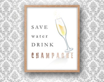 Save Water Drink Champagne Quote PRINTABLE Wall Art Gift Digital Download Instant Poster Print Modern Simple Funny Inspirational