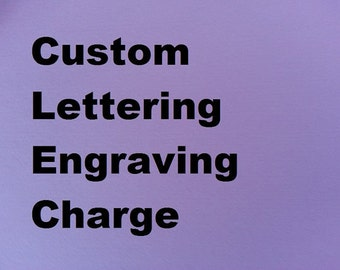 Custom letter or word engraving charge