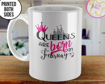 ed310b5ea February Mug Queen Coffee Mug Queens Born February Born in February  February Birthday Mug Birthday Mug Birth Month Mug