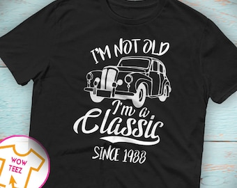 Classic Since 1988 30th Birthday Shirt Bday Gift Funny 30 Years Old For Him