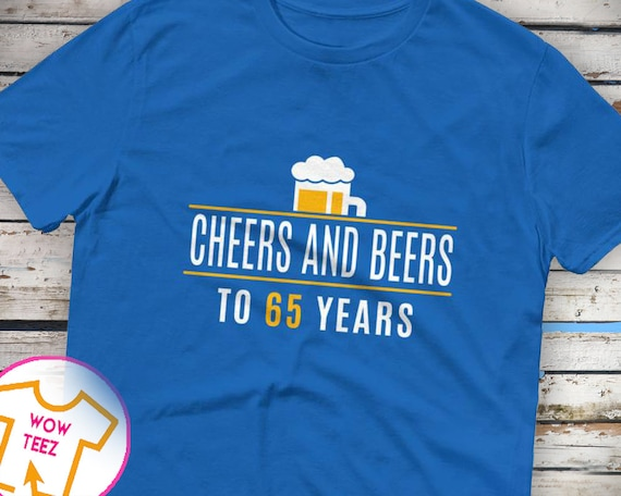 4d23d8dfc8 Cheers and Beers to 65 Years Shirt 65th Birthday Shirt 65th | Etsy