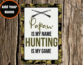 Hunting Papaw Sign, Hunting is my Game, Aluminium Sign, Metal Sign, Gift for Papaw, Papaw, Papaw Father's Day, Christmas Gift, Papaw Sign