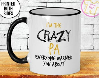 Funny Pa Mug. I'm The Crazy Pa Everyone Warned You About. Personalized Father's Day Gift for Pa.