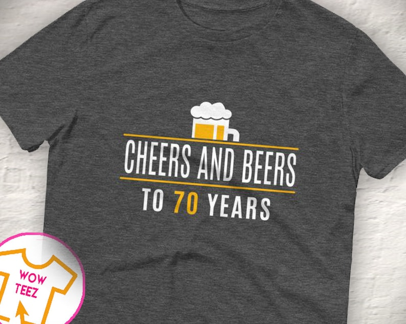 8939417bbf Cheers and Beers to 70 Years Shirt 70th Birthday Shirt 70th | Etsy