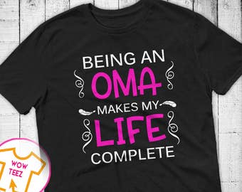 Shirt for Oma Being an Oma Personalized Oma Shirt Mother's Day Oma Shirt Oma TShirt Oma Tee Oma Top Gift for Her Oma shirt