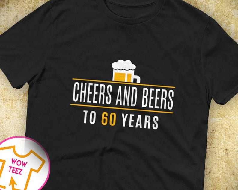 dd7b340bb Cheers and Beers to 60 Years Shirt 60th Birthday Shirt 60th | Etsy
