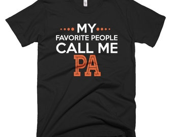 Pa Shirt My Favorite People Call me Pa Great Christmas Gift for Pa