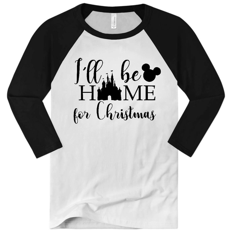 Disney Christmas Shirt I\'ll Be Home For Christmas Raglan | Etsy