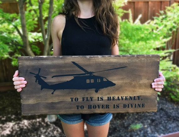 To Fly Is Heavenly, To Hover Is Divine// Quote// Military// Helicopter  Silhouette// Helicopter Pilot// Coast Guard// Painted// Wooden Sign