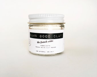 Damn Good Clay // The French White -- 100% natural • gentle • soothing • softening mask