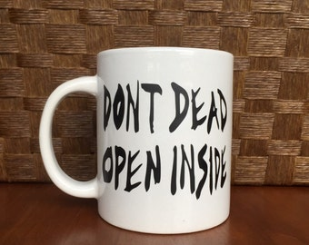 Dont Open Dead Inside! The Walking Dead  *Coffee mug, coffee cup, funny coffee mug, funny coffee cup, gift, personalized mugs Father's Day