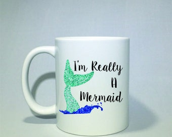 I'm really a mermaid coffee mug  Perfect father's day gift Father's Day