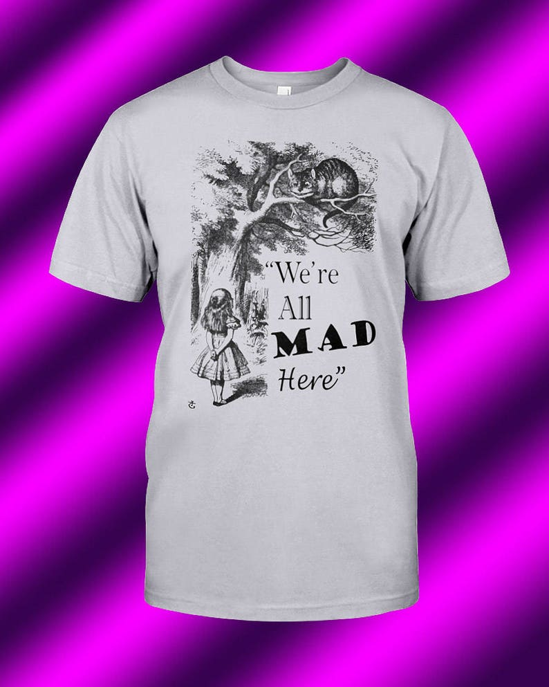 50081d4c Alice in Wonderland We're All Mad Here Unisex T-Shirt | Etsy