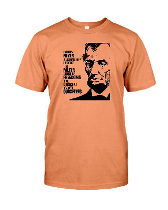 2589518e Abe Lincoln Quote Unisex T-Shirt Any Color Shirt Available | Etsy