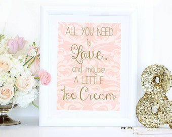 """Ice Cream Wedding Print, All you need is Love and Maybe a Little Ice Cream Dessert Sign, Gelato Sign, 5""""x7"""" 8""""x10""""- Printable, Digital File"""