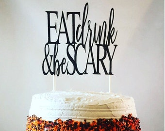 Halloween Eat Drink & Be Scary Glitter Cake Topper, Halloween Spooky Cake Topper, Halloween Cake Decorations, Spooky Cake, Various Colors