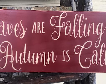 Handmade Wooden Leaves are Falling Autumn Is Calling Sign