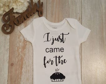 I just came for the pie Thanksgiving preemie baby infant onesie
