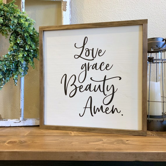 Love Grace Beauty Amen Farmhouse Sign