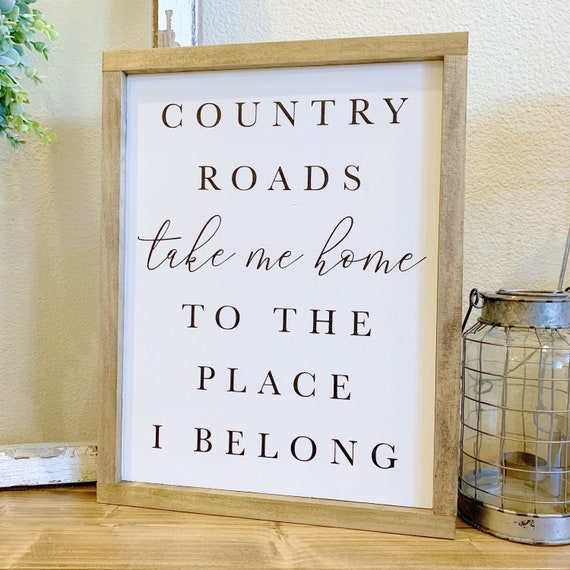 Country Roads Take Me Home Farmhouse Sign
