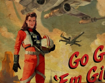 Star Wars Inspired Retro Rebel X-Wing Recruitment & Propaganda 'Go Get 'Em Girl!' VARIANT A1 A2 A3 A4 Art Print