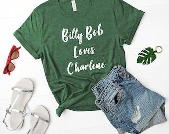 Billy Bob Loves Charlene -  Unisex T-Shirt
