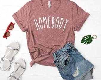 Homebody -  Unisex T-Shirt