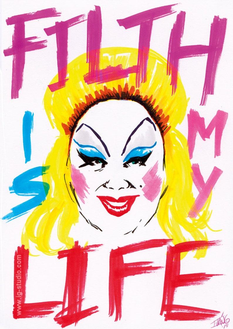 Divine  filth is my life signed prints © Iván García image 0