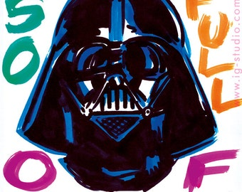 Darth Vader, you are so full of sith (signed prints)