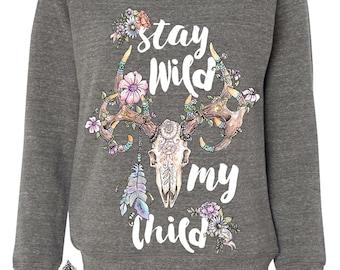 Stay Wild Sweatshirt, Off the Shoulder Sweatshirt, Boho Sweatshirt, Boho Off the Shoulder, Boho Wild Sweatshirt, Stay Wild My Child
