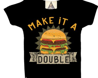MAKE it a DOUBLE Burger Baby bodysuit / Burger shirt Cheeseburger Fries Fast Food Foodie Baby shirt / burger baby